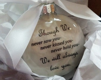 "Baby Memorial Miscarriage Ornament ""Though We Never Held You..We Will Always Love You"" In Memory Keepsake Miscarrige Gift of Remembrance"