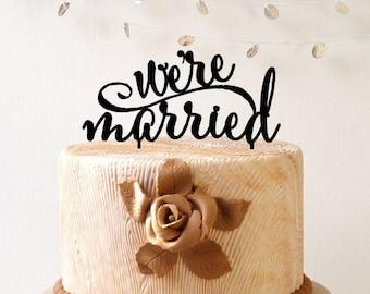 Wedding cake topper, We're married wedding cake topper, cake decoration