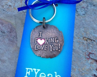 I F-cking Love You I Effing Love You Keychain Mens Gift Mature Key Ring FBomb Cuss Curse Gift under 25 Fuck READY TO SHIP