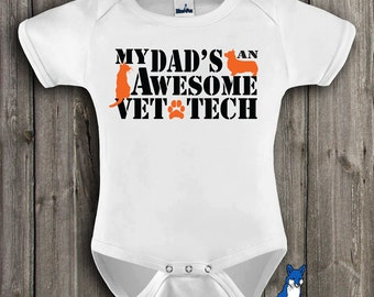 Vet Tech, Cute Baby Bodysuit, My Dad's and Awesome Vet Tech, baby clothes,T shirt, Veterinary Medicine, by BlueFoxApparel_171
