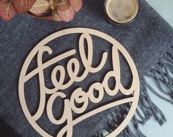 WOOD SIGN - Feel Good