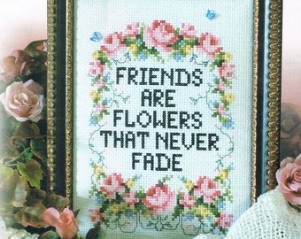 CROSS STITCH PATTERN - Friends Are Flowers That Never Fade Counted Cross Stitch Chart