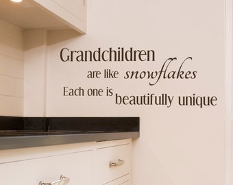 Grandchildren are like snowflakes, Each one is beautifully unique