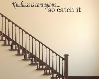 Kindness is contagious... so catch it - Home Decor Vinyl Decal Sticker