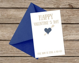 Funny Valentine's Card - The BUM is still a NO-GO  / Boyfriend / Husband /Humour