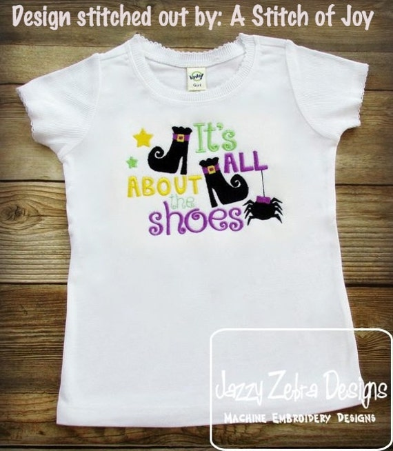 It's all about the shoes saying halloween embroidery design - halloween embroidery design - girl embroidery design - witch embroidery design