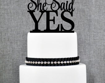 She Said Yes Wedding Cake Topper, She Said Yes Bridal Shower Cake Topper, She Said Yes Cake Topper- (T274)
