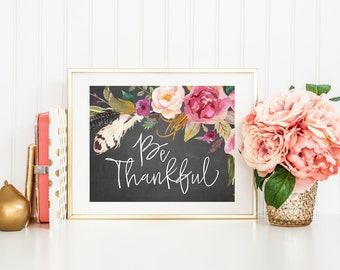 Chalkboard BE THANKFUL Printable Art Print, 8x10 Thanksgiving Home Decor, Give Thanks, Thankful and Blessed, Watercolor Floral Flower