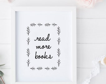 Downloadable - Read More Books - Book Lover Printable - Reading Poster - Book Lovers Gift - Quote Art