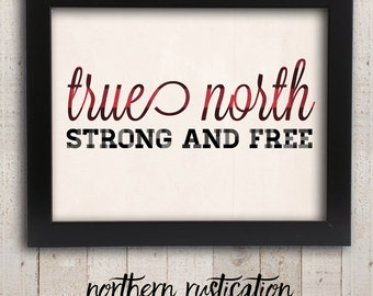 True North Strong and Free Print, Oh Canada Wall Art, Cottage Wall Decor, Lake House Decor, Canada Poster, Rustic Canadiana Home Decor