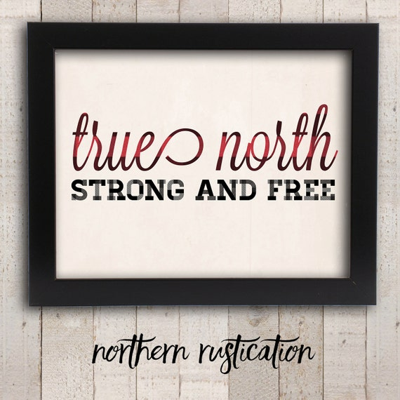 True North Strong And Free Print Oh Canada Wall Art Cottage