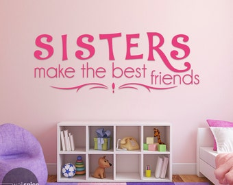 Sisters Make The Best Friends Vinyl Wall Decal Sticker