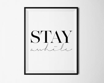 stay awhile poster, stay awhile print, motivational print, inspirational poster, scandinavian poster, home decor print, poster
