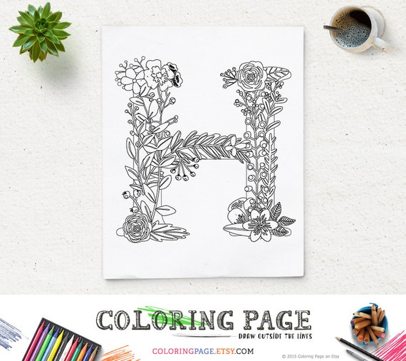 Printable Coloring Page Floral Alphabet Letter H Instant Download Digital Art Zen Pages Adult Anti Stress Therapy