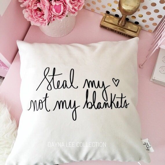 "THE ORIGINAL Steal my heart, not my blankets pillow cover- 18"" handwritten pillow cover"