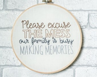 Please Excuse The Mess Embroidery Hoop Art Wall Hanging Family Room Housewarming Sign Living Room Decor Play Room Hand Embroidered Quote Art