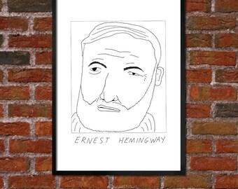 Badly Drawn Ernest Hemingway - Literary Poster - *** BUY 4, GET A 5th FREE***
