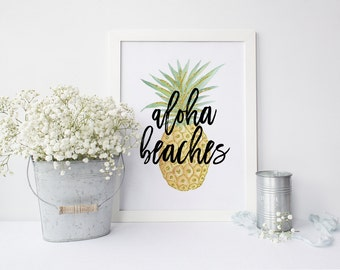 "PRINTABLE Art ""Aloha Beaches"" Pineapple Art Print Summer art Print Apartment Decor Dorm decor Beaches Art Print Home Decor Pineapple art"