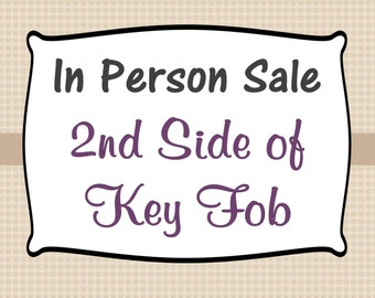 IN PERSON SALE - Special Order - Key Fob  Embroidery on 2nd side of Fob
