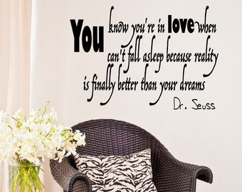 Vinyl Wall Decal Love Quote You Know You're In Love When You Can't Fall Asleep Dr. Seuss Quote Wall Sayings Vinyl Lettering Lover Gift Z35