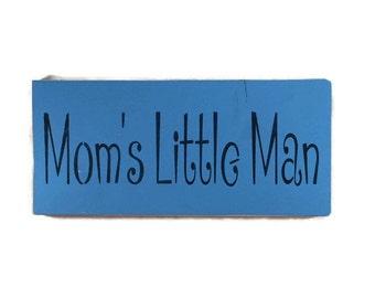 Moms Little Man - Little Man Sign - Baby Boy - Baby Boy Nursery - Hand Painted Signs - Custom Signs