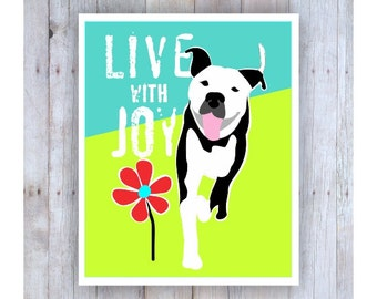 Pit Bull Art, Pitbull Art, Pitbull Artwork, Pit Bull Dog, Pitbull Print, Pitbull Poster,Pitbull Rescue, Live with Joy, Dog Art