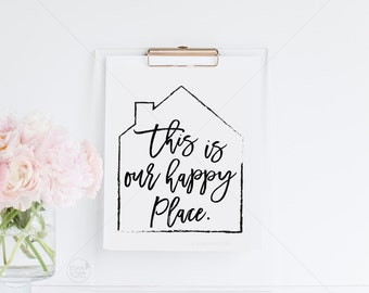 This Is Our Happy Place || Home Print, Typography Print, Housewarming Print, Our Happy Place, Home Print, Monochrome, Scandi Decor