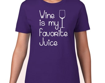 Funny Wine T Shirt, Wine Is My Favorite Juice, Wine Tshirt, Funny Tshirt, Wine Tee, Funny T Shirt, Ringspun Cotton, Gift for Wine Lover