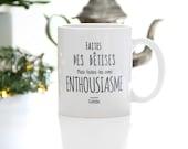 Mug - Faites des bêtises mais faites-les avec enthousiasme - Colette