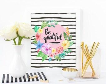 Digital print,be youtiful,watercolor print,floral print,inspirational print,confidence print,tropical print,instant download