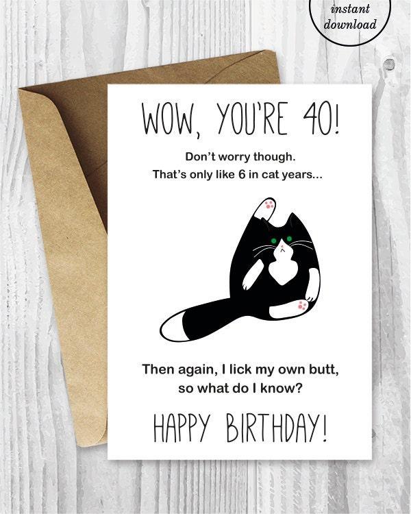 40th Birthday Card Printable Funny Tuxedo Cat Birthday Card – Printable Funny Birthday Cards