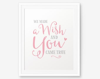 We make a wish and you came true, Girl Nursery Printable, Little baby girls quote, Girl Room Decor, Pink Nursery Art, Custom color
