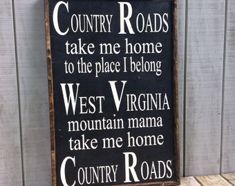 Country Roads Take Me Home Sign Country Roads Sign Song Lyrics West Virginia