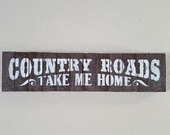 """Country Roads Take Me Home, 4.5""""x18"""", Rustic Sign"""