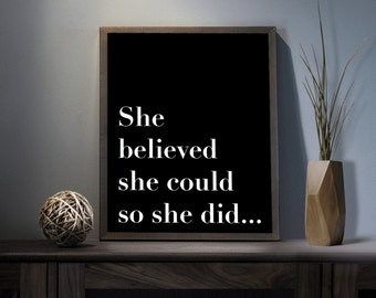 She believed she could so she did Digital Art Print - Inspirational Girl Wall Art, Motivational Belief Quote Art, Printable Black Typography