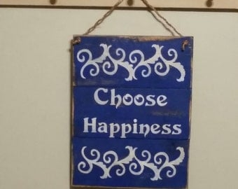 Choose Happiness vintage sign. Home decor, hand painted wood sign.