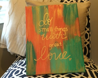 Do Small Things With Great Love Canvas