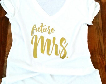 future mrs shirt,mrs shirt, bride to be shirt, bride shirt, wedding shirt, honeymoon shirt, fiance shirt, engagement shirt,
