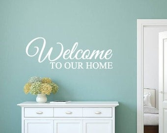 Welcome to our Home, Vinyl Wall Decal, Family, Living Room, Entryway, Entrance, Gift, Home Decor, New Home, Vinyl Lettering, Custom Decal