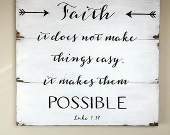 Wooden Sign - Faith it does not make things easy