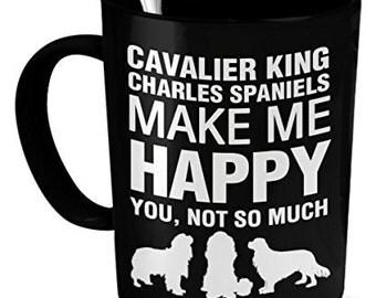 Cavalier King Charles Spaniels Mug -Cavalier King Charles Span Make Me Happy