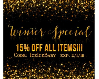 Winter Special! 15% off ALL items!!