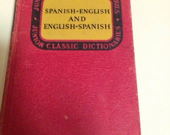 The junior classic series junior classic Spanish dictionary Spanish English and English Spanish by Wessely and Girones 1932