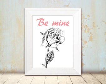 Valentines gift, Quote poster, Valentines card, Printable wall art, Rose print, Be mine