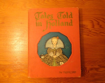 Tales Told In Holland By My Travelship 1926