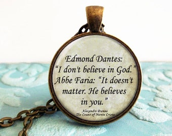 I don't believe in God. It doesn't matter. He believes in you. - Quote - The Count of Monte Cristo - Antique Bronze Necklace Cabochon
