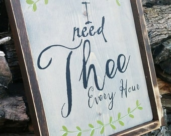 I Need Thee Every Hour-Wood Sign