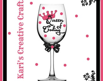 Queen of Coding Wine Glass, Medical Coder, Computer Coding, Occupation Wine Glass,