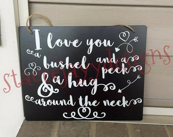 Love you a bushel and a peck sign