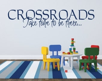 Crossroads Take Time To Be There Inspirational Quote - Wall Quote - Vinyl Decal - 100